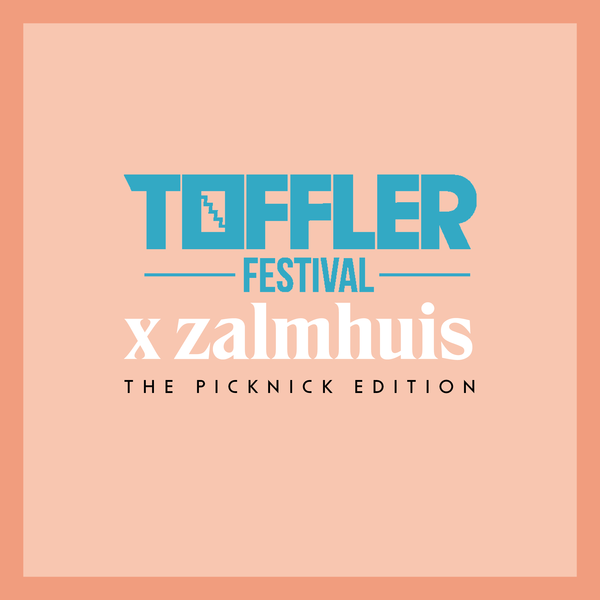 Zalmhuis x Toffler Festival